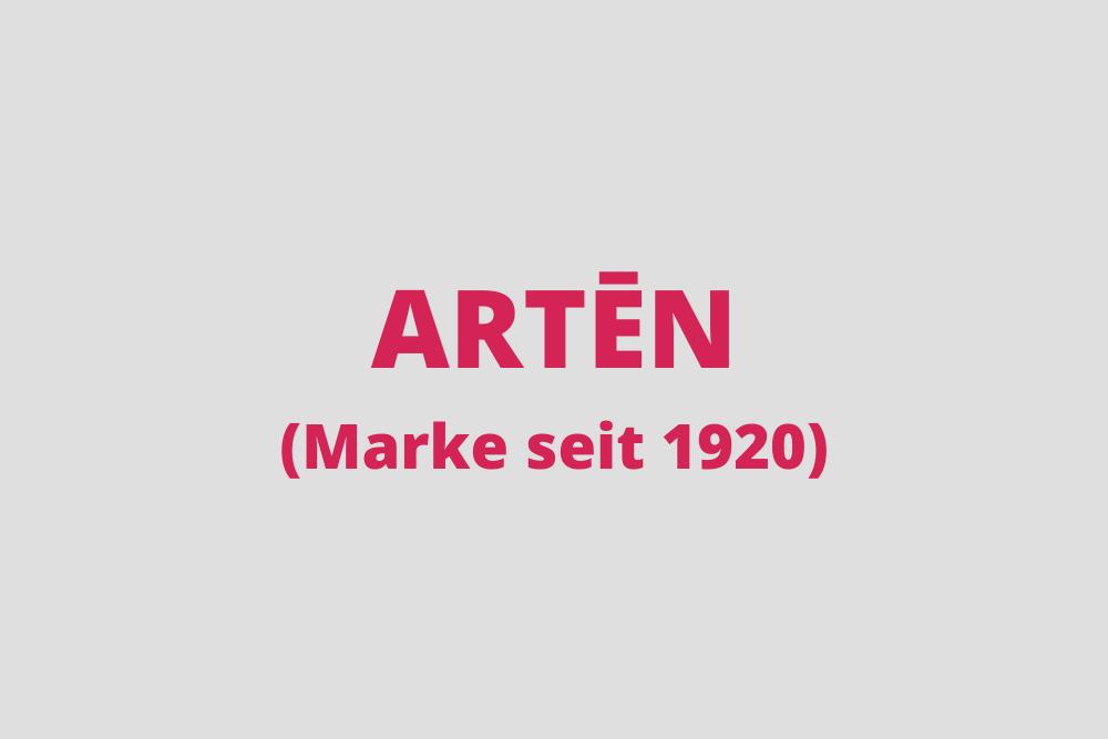 Marke seit 1920 - ARTĒN weiterverkauft