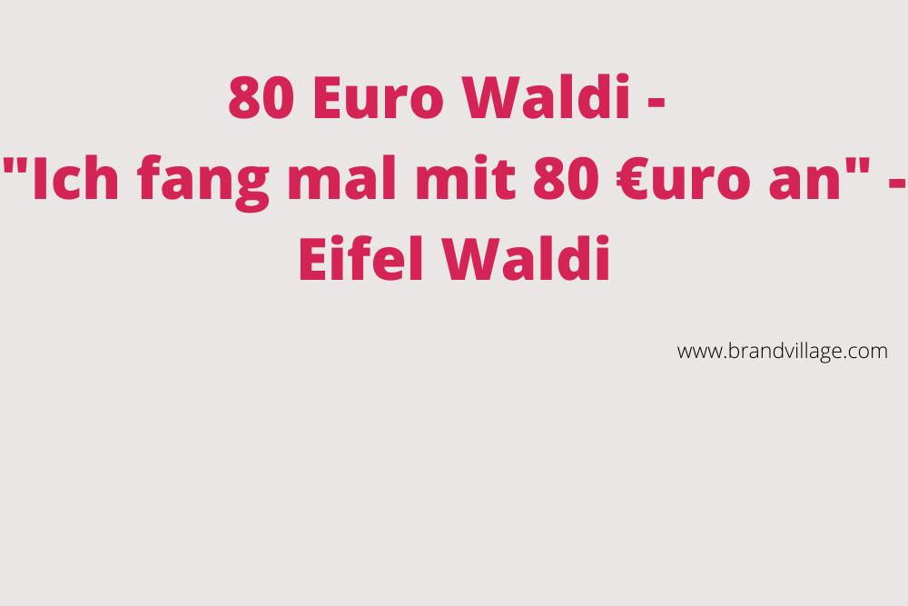 """MARKEN-Fundstück der Woche: """"80 Euro Waldi - Ich fang mal mit 80 €uro an - Eifel Waldi"""""""