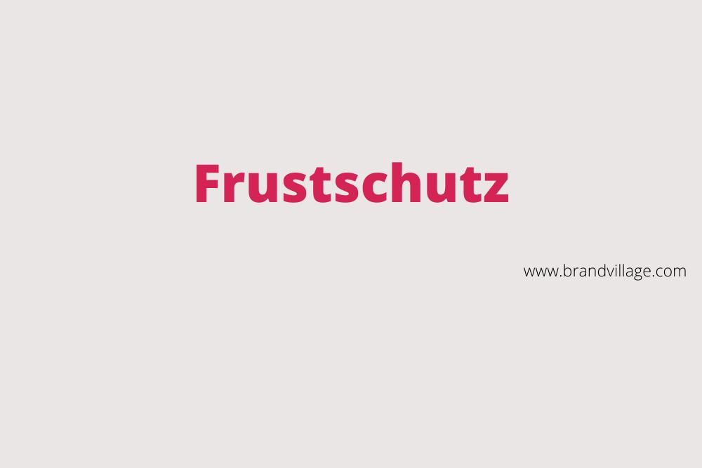"""MARKEN-Fundstücke der Woche: """"FRUSTSCHUTZ"""""""