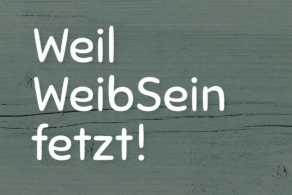 """MARKEN-Fundstück der Woche: """"Weil WeibSein fetzt"""""""